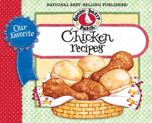 Our Favorite Chicken Recipes Cookbook: Braised, broiled, baked or fried.you choose!  What could be so versatile? Chicken of course!  So, a comforting EB9781620930564