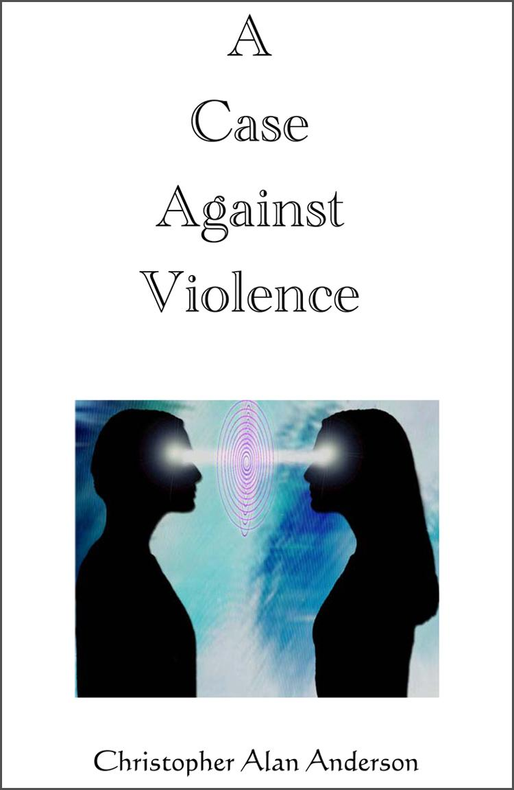 A Case Against Violence EB9781622871315
