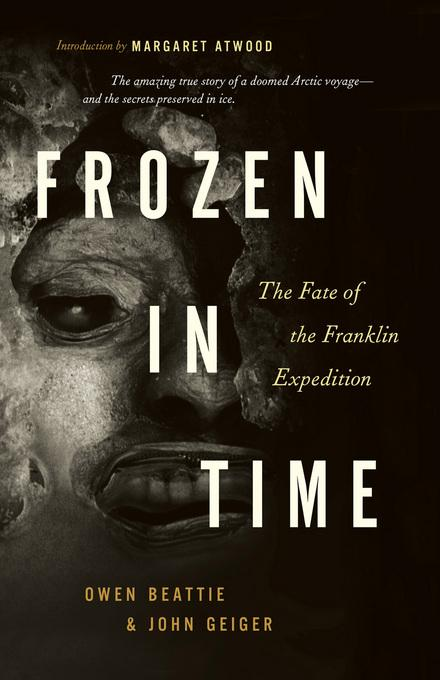 Frozen in Time: The Fate of the Franklin Expedition EB9781771004510