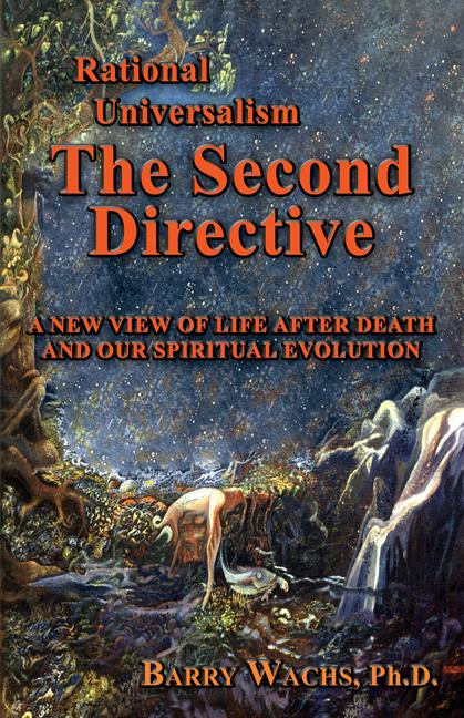 Rational Universalism, The Second Directive: A New View of Life After Death and Our Spiritual Evolution EB9781927360835
