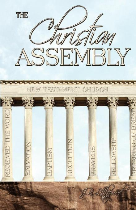Christian Assembly, The (New Testament Principles) EB9781927386491