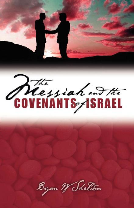 Messiah and the Covenants of Israel, The EB9781927386958