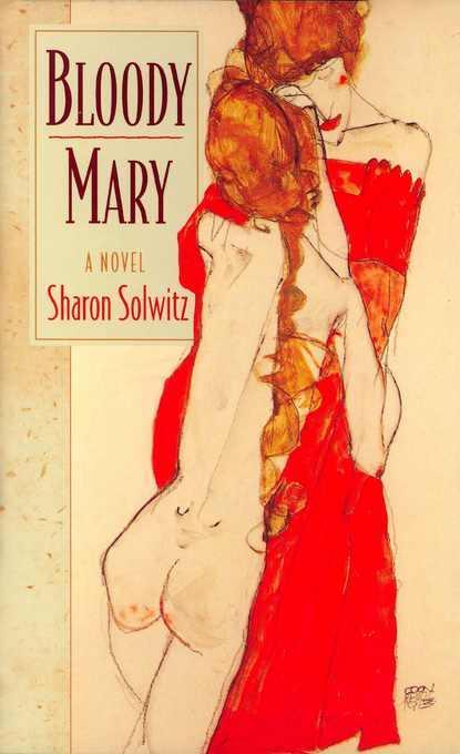 Bloody Mary: A Novel EB9781936747627