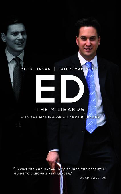 ED: The Milibands and the Making of a Labour Leader EB9781849541756