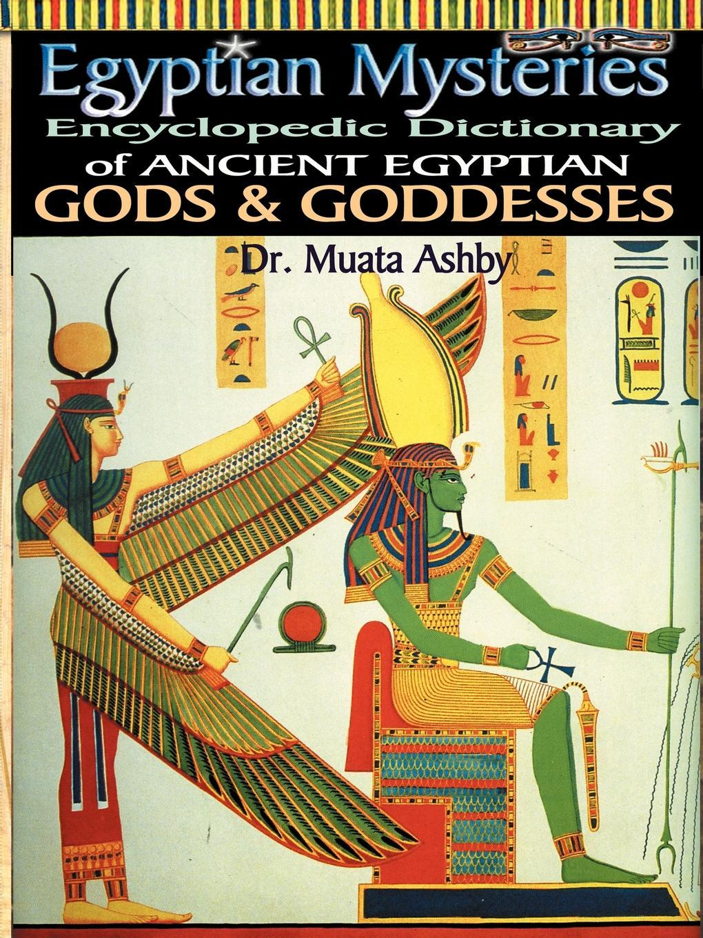 EGYPTIAN MYSTERIES VOL 2- Dictionary of Gods and Goddesses of Ancient Egypt EB9781937016067