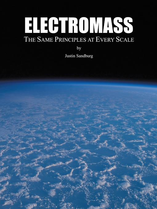 ELECTROMASS: The Same Principles at Every Scale EB9781440193804
