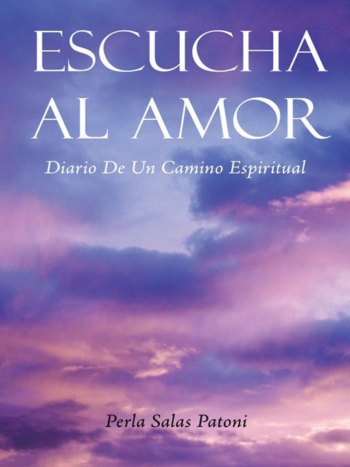 ESCUCHA AL AMOR: DIARIO DE UN CAMINO ESPIRITUAL EB9781452545097