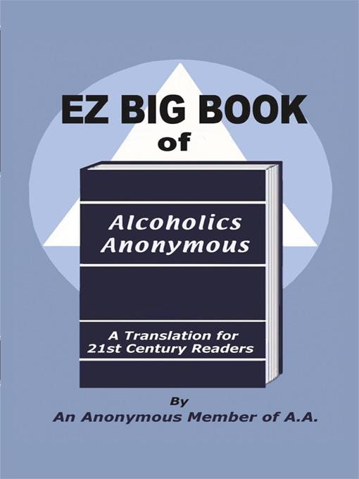 EZ Big Book of Alcoholics Anonymous: A Translation for 21st Century Readers EB9781450227964