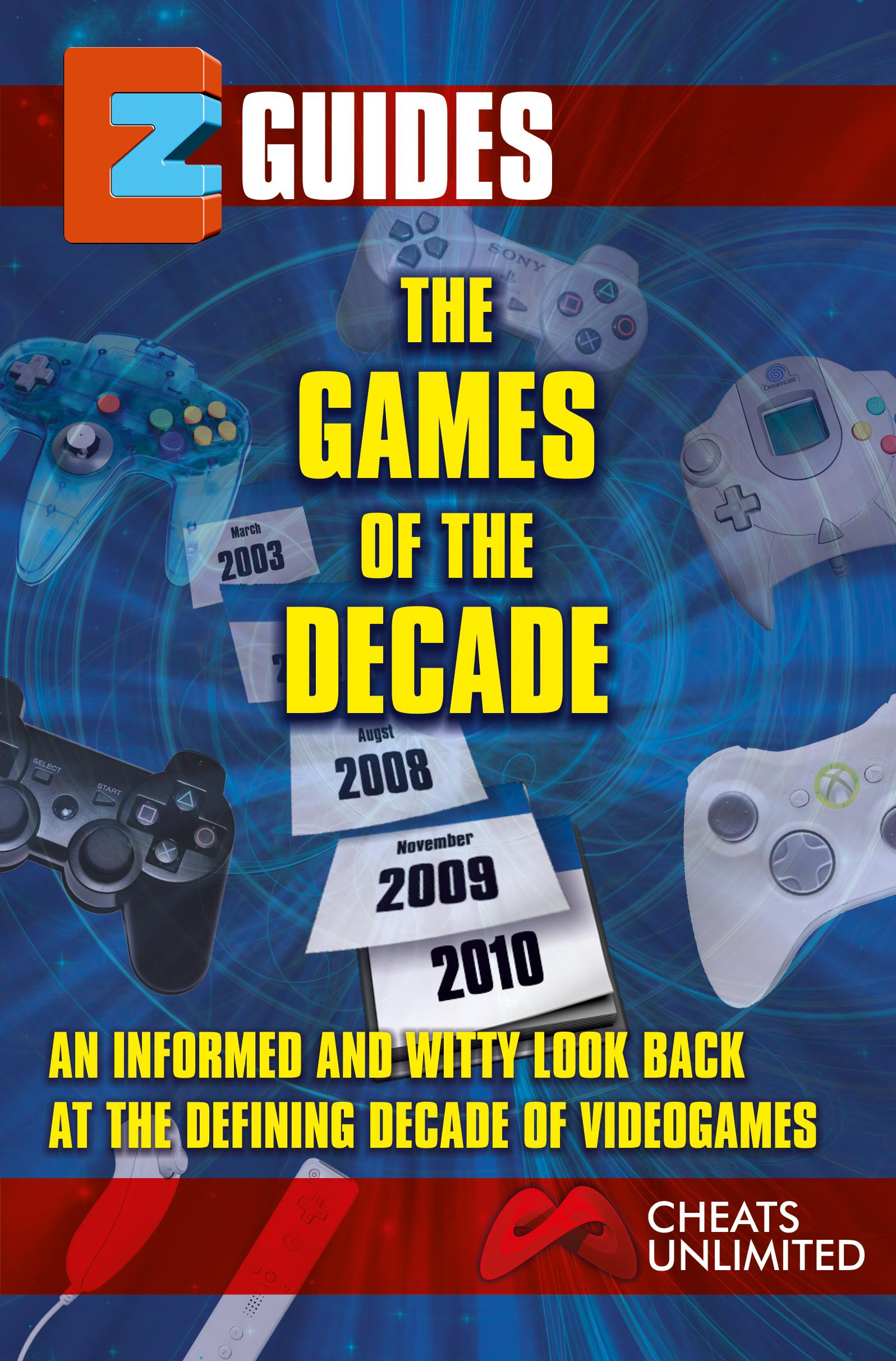 EZ Guides: The Games of the Decade EB9781907649509