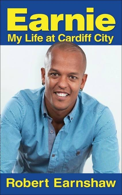 Earnie: My Life at Cardiff City EB9781908192974
