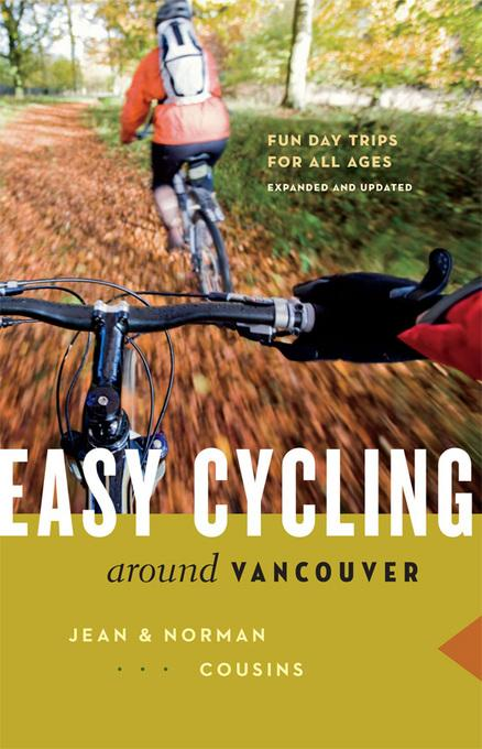 Easy Cycling Around Vancouver: Fun Day Trips for All Ages EB9781553658290