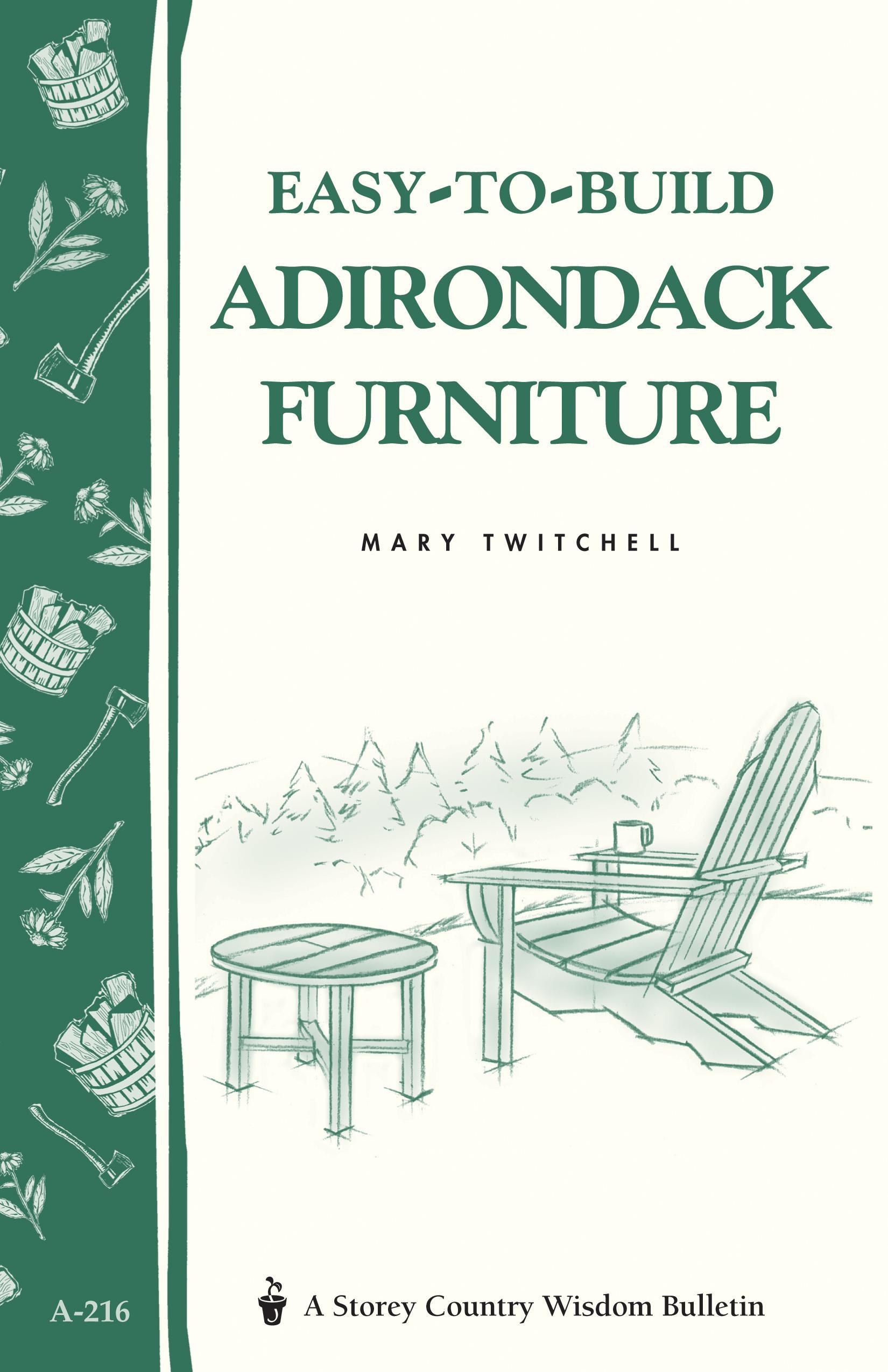 Easy-to-Build Adirondack Furniture: Storey's Country Wisdom Bulletin A-216 EB9781603423380