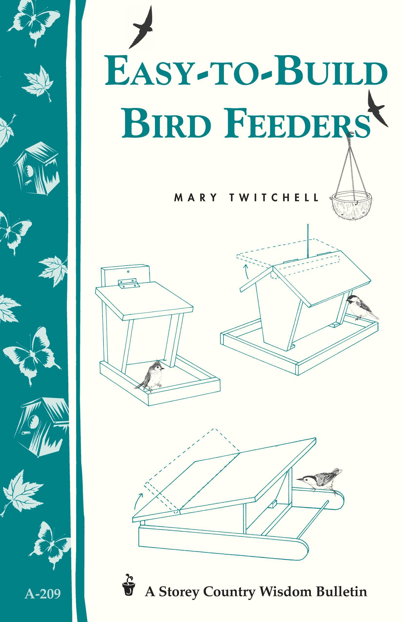 Easy-to-Build Bird Feeders: Storey's Country Wisdom Bulletin A-209 EB9781603423342