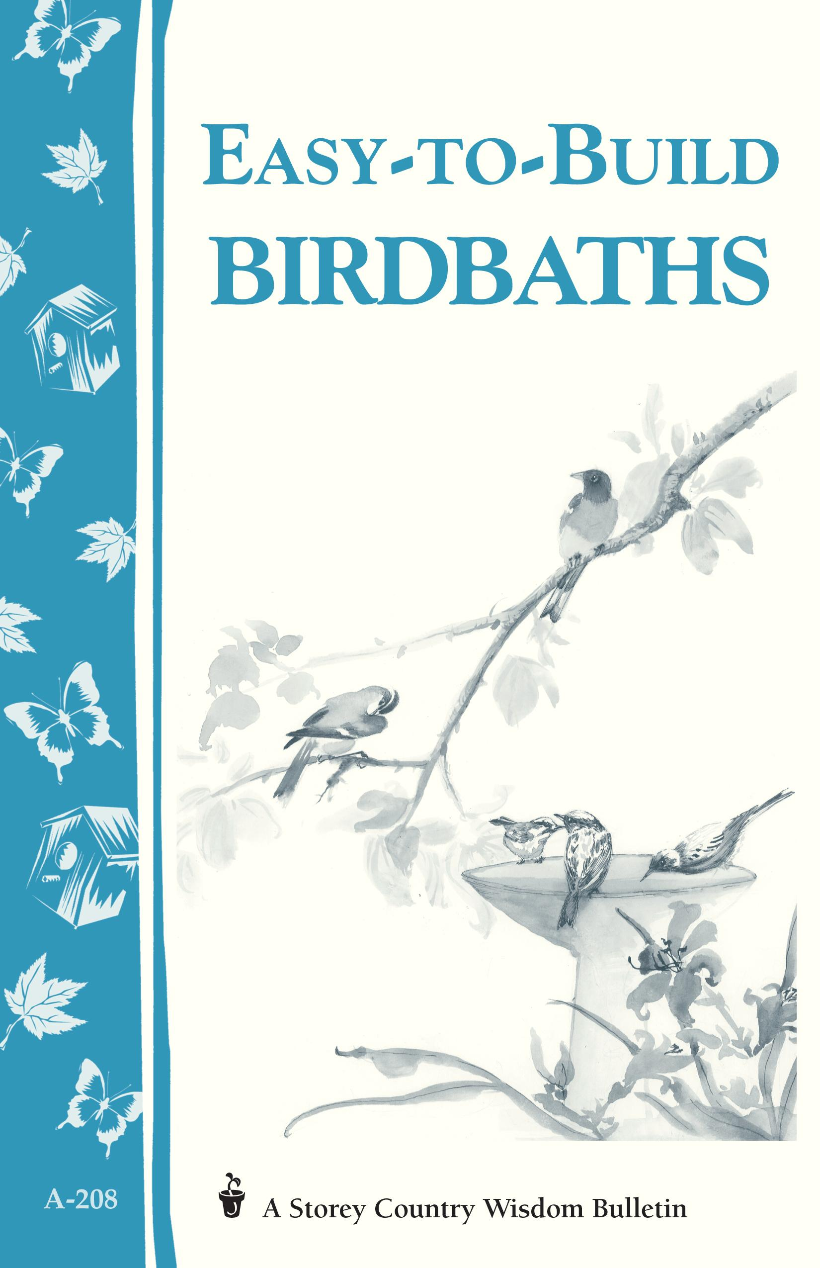 Easy-to-Build Birdbaths: Storey's Country Wisdom Bulletin A-208 EB9781603423335