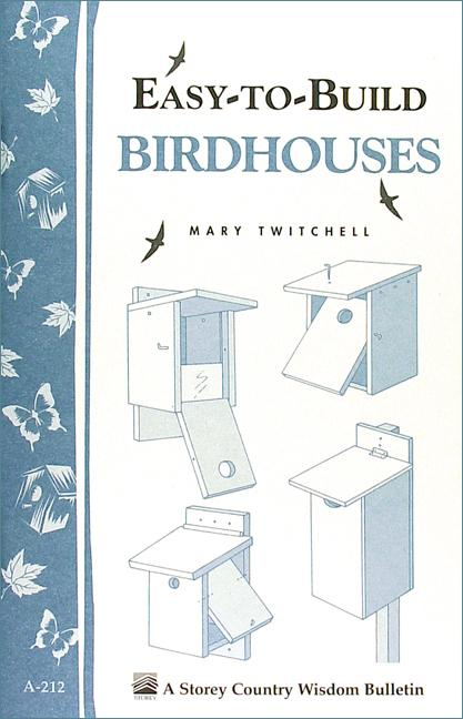Easy-to-Build Birdhouses: Storey's Country Wisdom Bulletin A-212 EB9781603423373