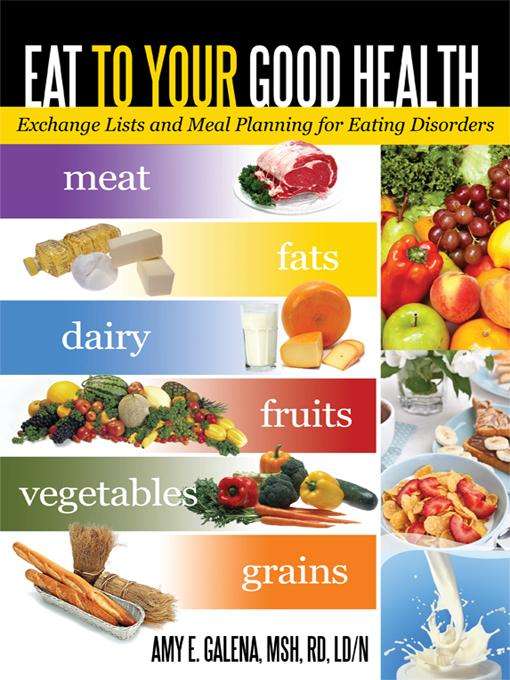 Eat to Your Good Health: Exchange Lists and Meal Planning for Eating Disorders