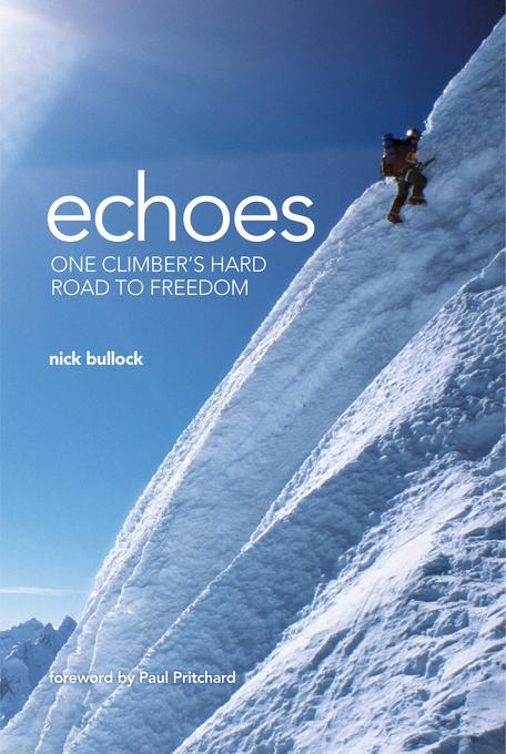 Echoes: One climber's hard road to freedom EB9781906148546
