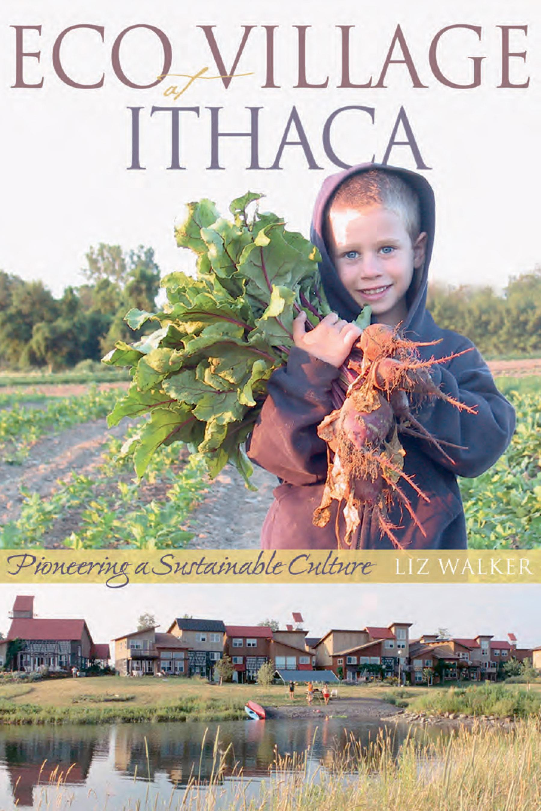 EcoVillage at Ithaca: Pioneering a Sustainable Culture EB9781550923070