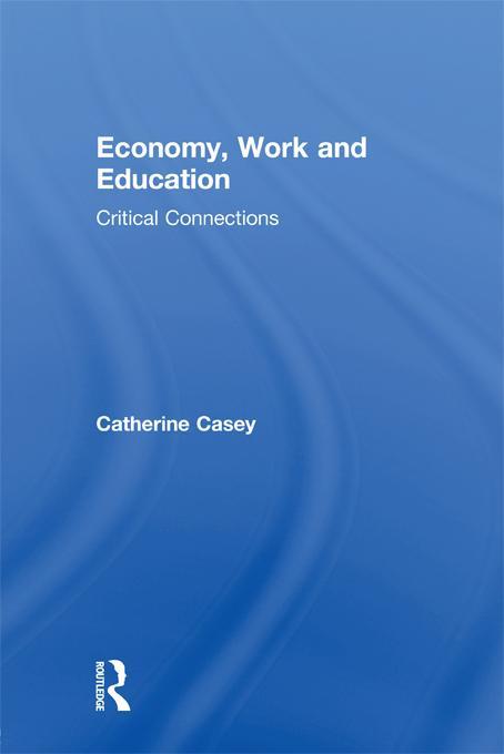 Economy, Work, and Education EB9781136656040