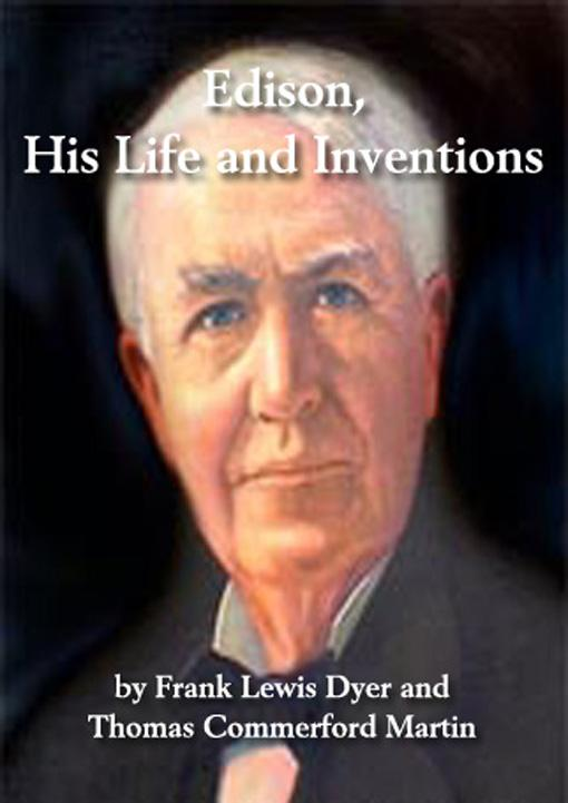 Edison -- His Life And Inventions EB9781593420642