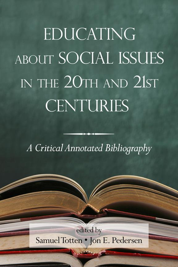 Educating About Social Issues in the 20th and 21st Centuries: A Critical Annotated Bibliography Volume One EB9781617355745
