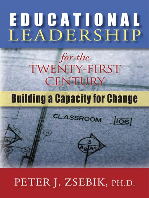 Educational Leadership for the 21st Century: Building a Capacity for Change EB9781450259279