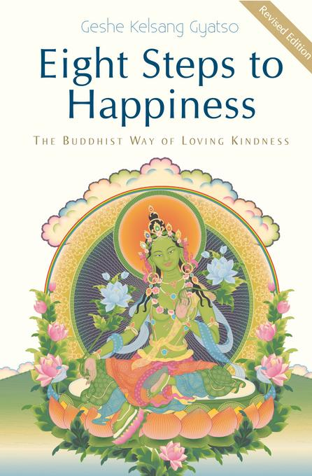 Eight Steps to Happiness: The Buddhist Way of Loving Kindness EB9781906665128