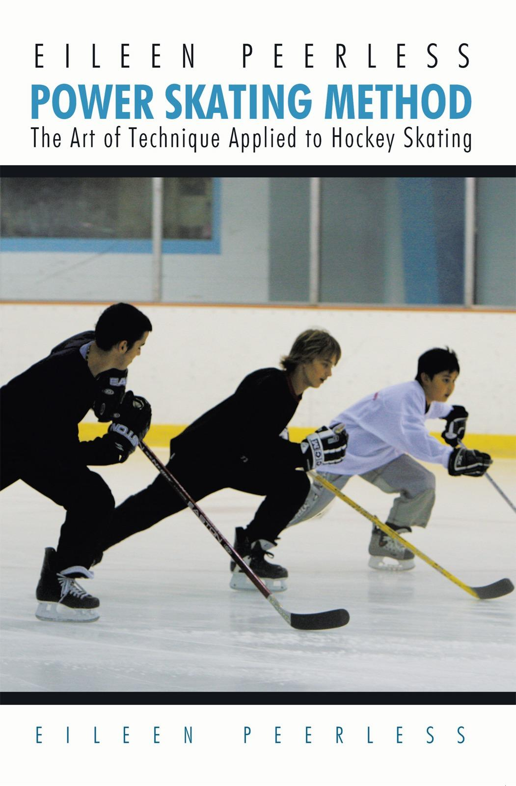 Eileen Peerless Power Skating Method: The Art of Technique Applied to Hockey Skating EB9781450251143