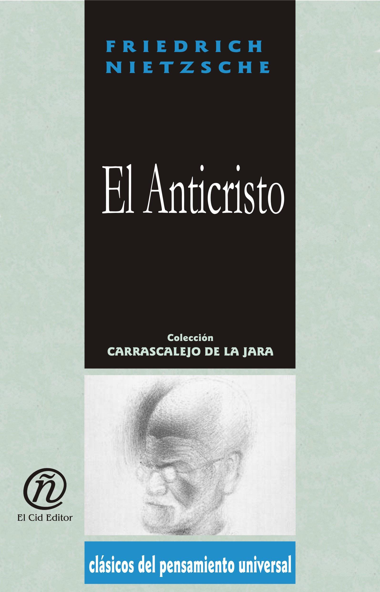 El Anticristo: Colecci?n de Cl?sicos del Pensamiento Universal