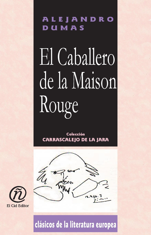El Caballero de la Maison Rouge: Colecci?n de Cl?sicos de la Literatura Europea