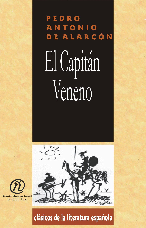 El Capit?n Veneno: Colecci?n de Cl?sicos de la Literatura Espa?ola