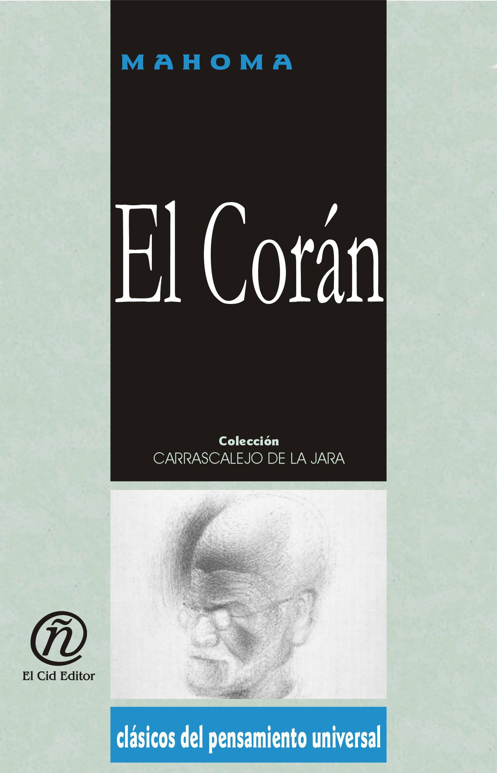 """El Cor?n: Colecci?n de Cl?sicos del Pensamiento Universal """"Carrascalejo de la Jara"""""""