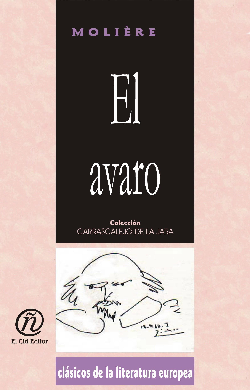 """El avaro: Colecci?n de Cl?sicos de la Literatura Europea """"Carrascalejo de la Jara"""""""