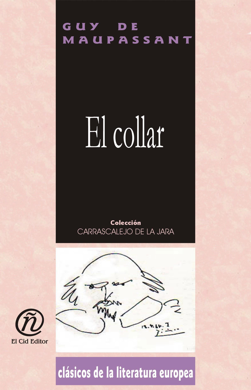 El collar: Colecci?n de Cl?sicos de la Literatura Europea