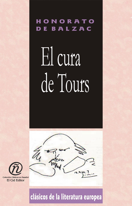 """El cura de Tours: Colecci?n de Cl?sicos de la Literatura Europea """"Carrascalejo de la Jara"""""""