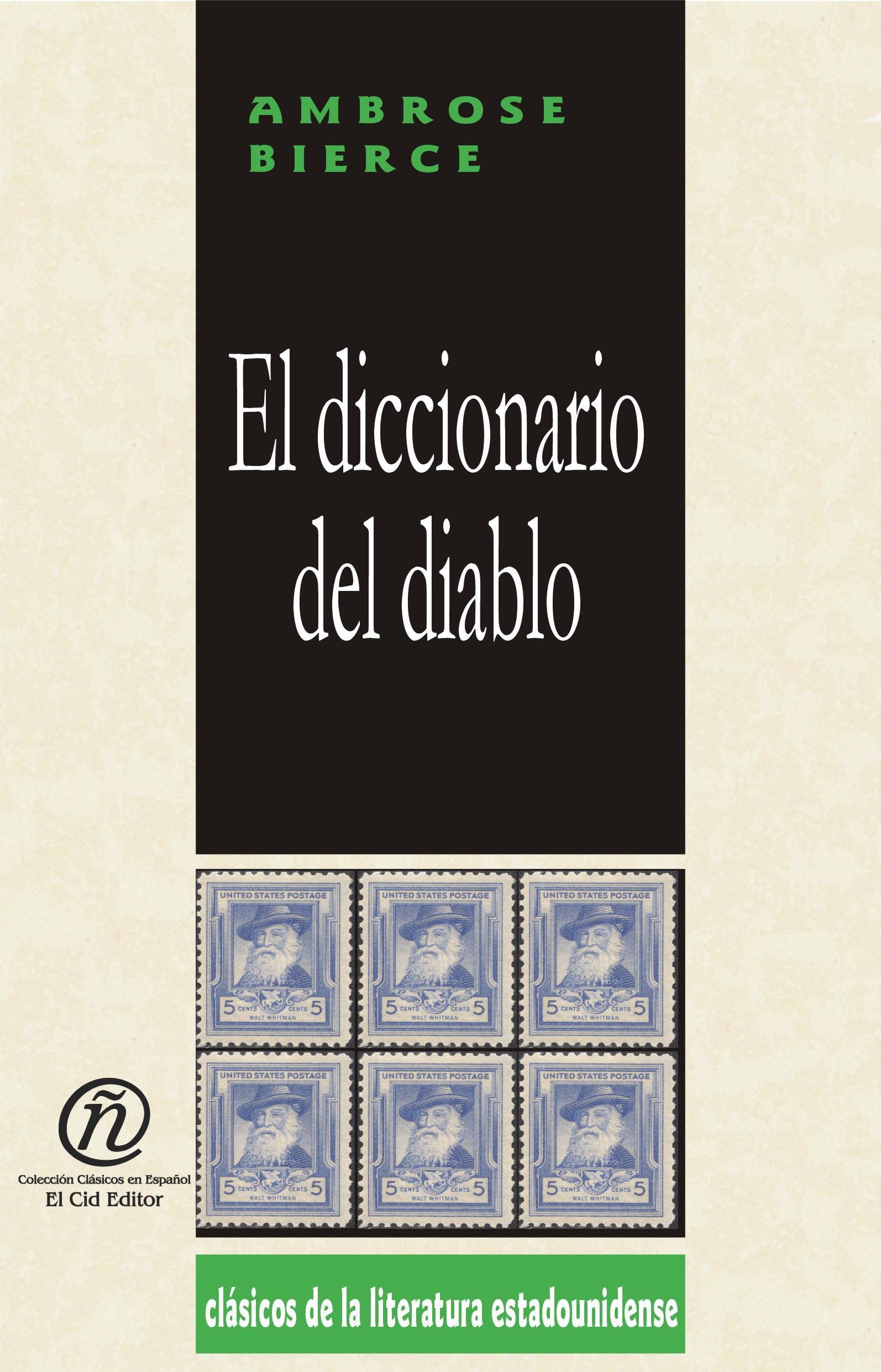 El diccionario del diablo: Colecci?n de Cl?sicos de la Literatura Estadounidense