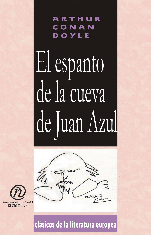 El espanto de la cueva de Juan Azul: Colecci?n de Cl?sicos de la Literatura Europea