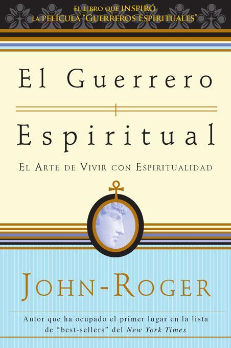 El guerrero espiritual: El arte de vivir con espiritualidad EB9781935492160