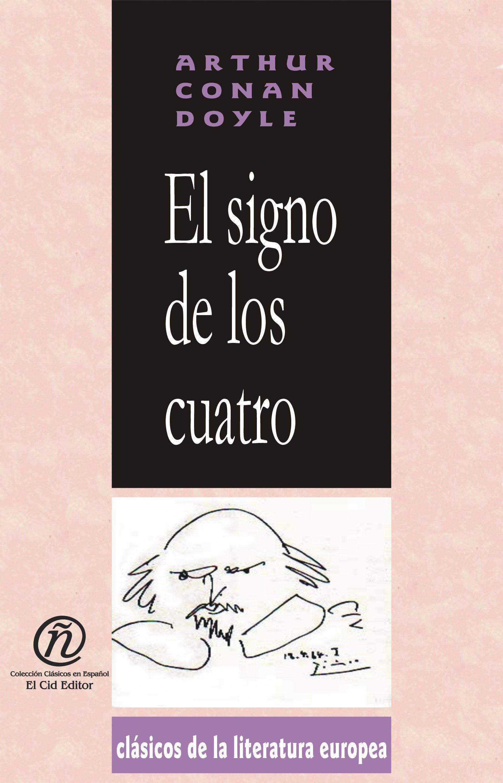 El signo de los cuatro: Colecci?n de Cl?sicos de la Literatura Europea