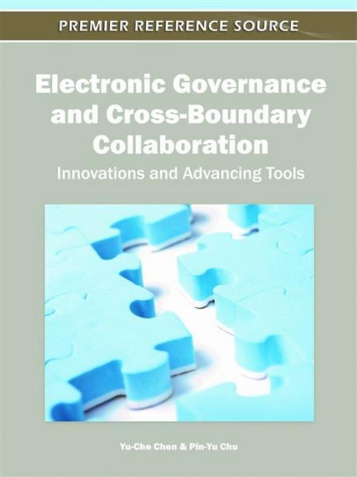 Electronic Governance and Cross-Boundary Collaboration: Innovations and Advancing Tools EB9781609607548