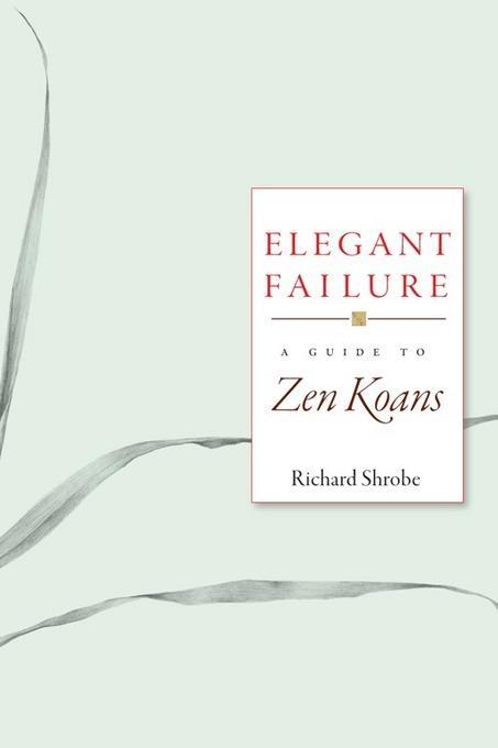 Elegant Failure: A Guide to Zen Koans EB9781930485518
