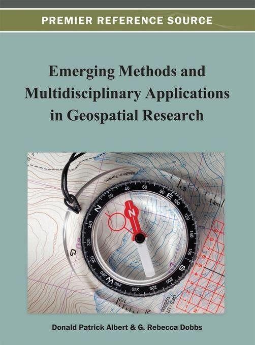 Emerging Methods and Multidisciplinary Applications in Geospatial Research EB9781466619524