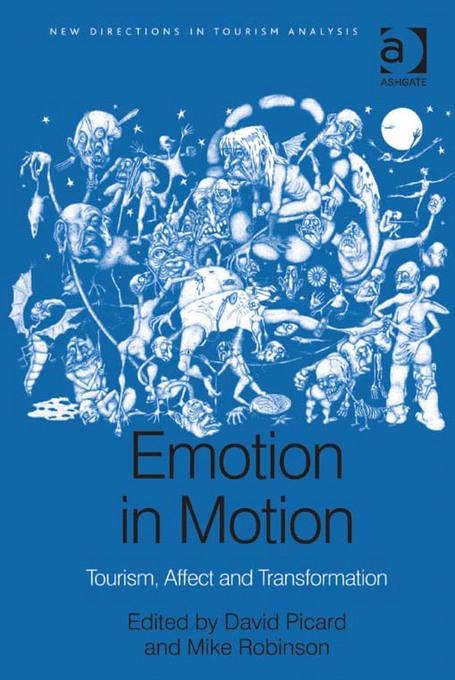Emotion in Motion: Tourism, Affect and Transformation EB9781409421344
