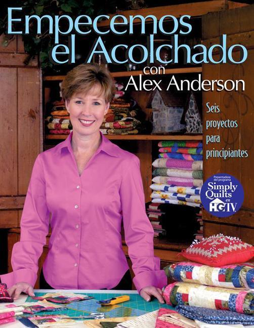 Empecemos el Acolchado con Alex Anderson EB9781607056065