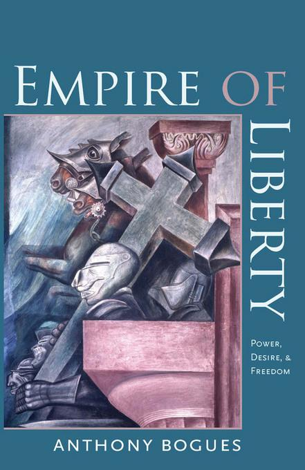 Empire of Liberty: Power, Desire, and Freedom EB9781584659402