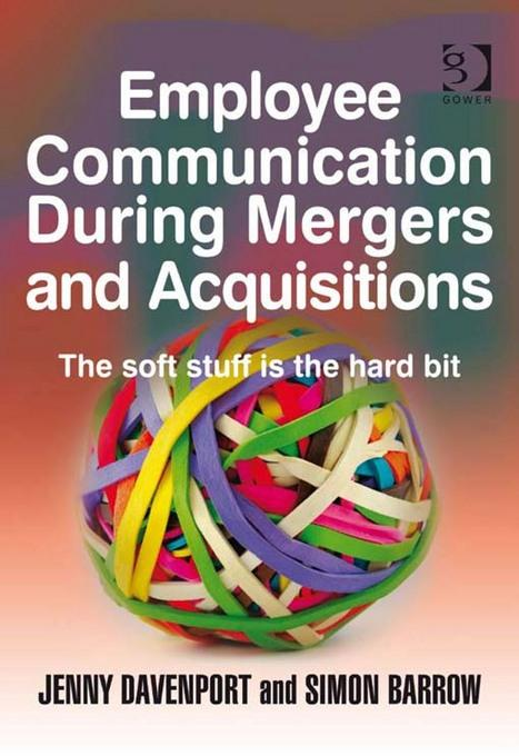 Employee Communication During Mergers and Acquisitions EB9781409458647
