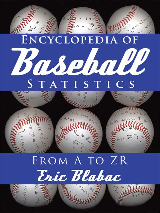 Encyclopedia of Baseball Statistics: From A to Zr EB9781450265539