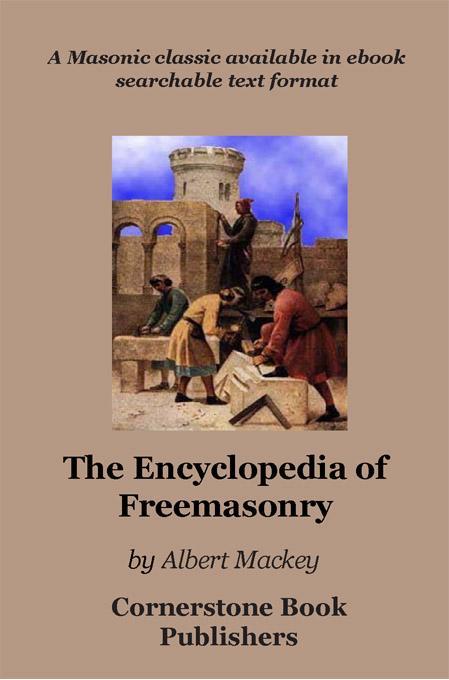 Encyclopedia of Freemasonry EB9781887560016