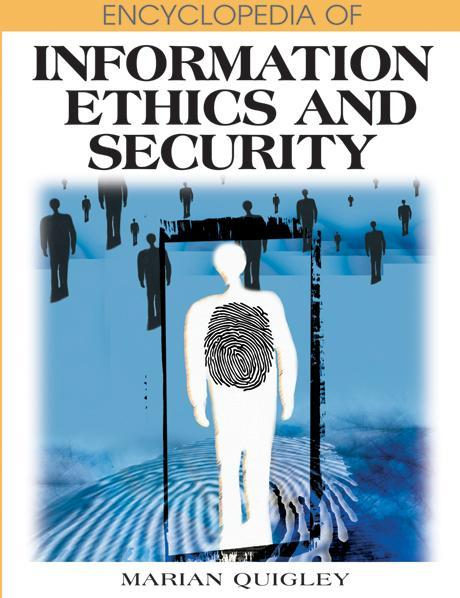 Encyclopedia of Information Ethics and Security EB9781591409885