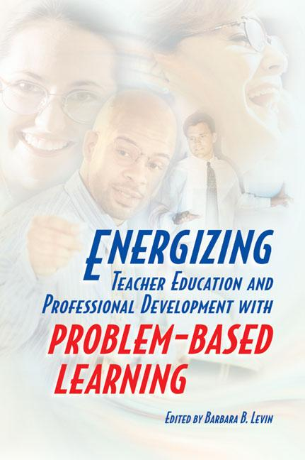Energizing Teacher Education and Professional Development with Problem-Based Learning EB9781416600909